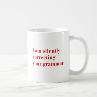 I am silently correcting your grammar-bod-red classic white coffee mug