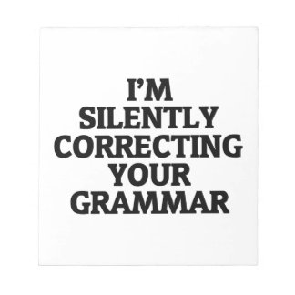 i am silently correcting your grammar notepad
