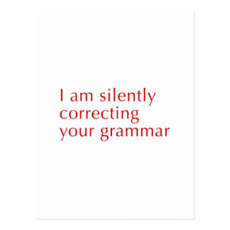 I am silently correcting your grammar-opt-red postcard