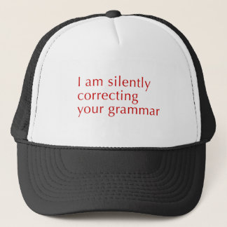 I am silently correcting your grammar-opt-red trucker hat