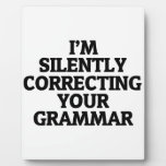 i am silently correcting your grammar display plaques