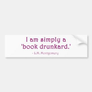 I Am Simply A Book Drunkard Car Bumper Sticker
