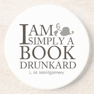 I Am Simply A Book Drunkard Funny Book Lover Quote Drink Coasters