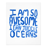 I Am So Awesome I Can Juggle Oceans. Slogan. Flyers