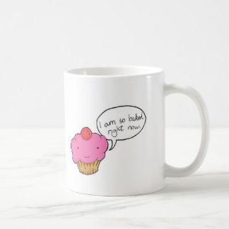 I Am So Baked Right Now ! Coffee Mug