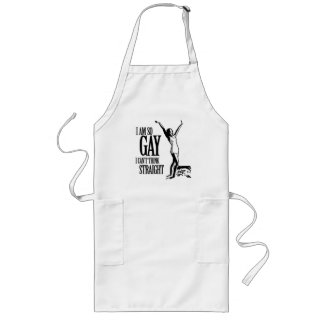 I Am So Gay I Can't Think Straight Long Apron