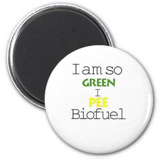 I Am So Green I Pee Biofuel Magnets