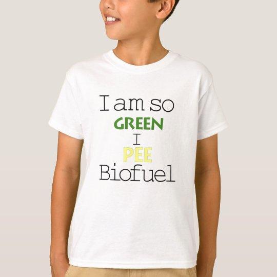 I Am So Green I Pee Biofuel T-Shirt