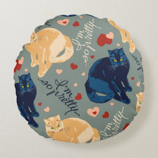 I am so pretty cat! round pillow