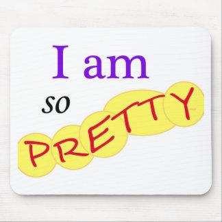 I-am-so-Pretty Mouse Pad