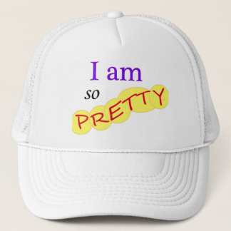 I-am-so-Pretty Trucker Hat