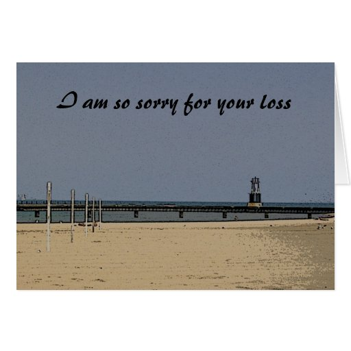 I am so sorry for your loss bereavement card