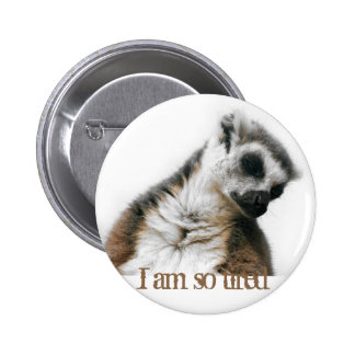 I am so tired… button