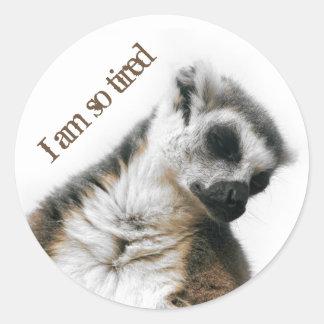 I am so tired… classic round sticker