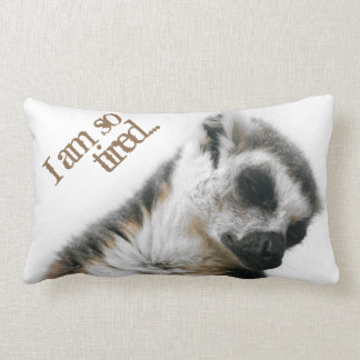 I am so tired… pillow