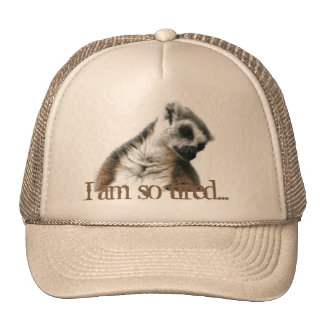 I am so tired… trucker hat