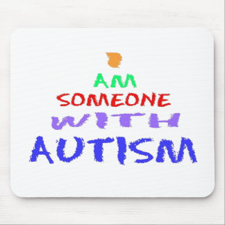 """""""I AM SOMEONE WITH AUTISM"""" (Painted) Mouse Pad"""