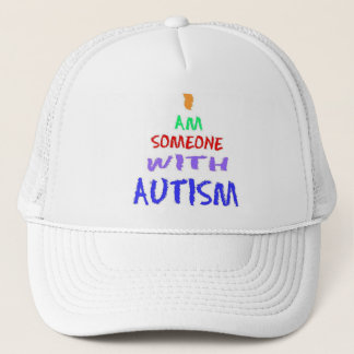 """""""I AM SOMEONE WITH AUTISM"""" (Painted) Trucker Hat"""
