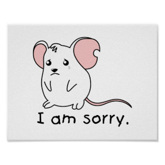 I am Sorry Crying Weeping White Mouse Mug Pillow Posters