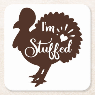 I am stuffed Funny Thanksgiving Square Paper Coaster