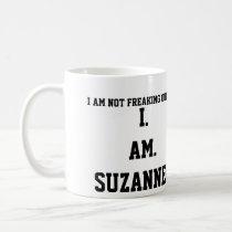I. AM. SUZANNE!!!! COFFEE MUG