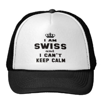 I am Swiss and i can't keep calm Trucker Hat