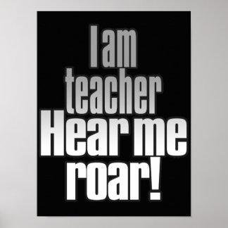 I am teacher. Hear me ROAR! Classroom.Radical.Bold Poster
