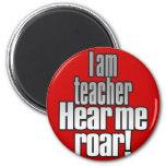 I am teacher. Hear me roar! Red_magnet Magnet