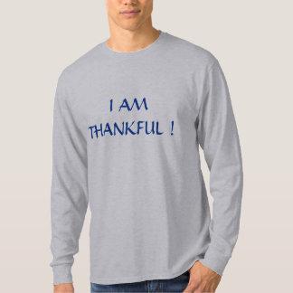I  AM THANKFUL ! T-SHIRT