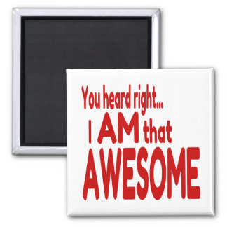 I am that Awesome in Red Magnet
