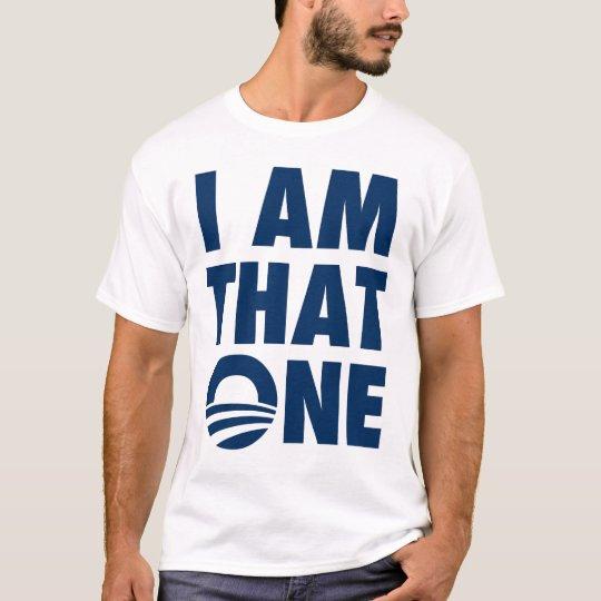 I am That One T-Shirt