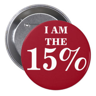 I AM THE 15% PIN