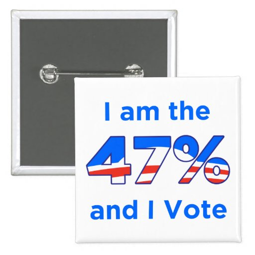 I am the 47% and I Vote Button