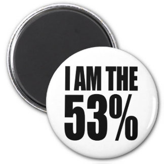 I Am The 53% (Who Pay Federal Income Tax) 2 Inch Round Magnet