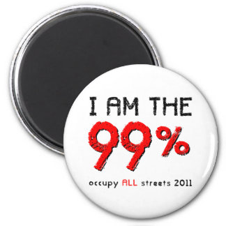 I am the 99% Occupy ALL streets 2011 2 Inch Round Magnet