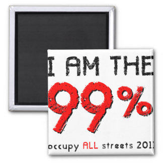 I am the 99% Occupy ALL streets 2011 2 Inch Square Magnet