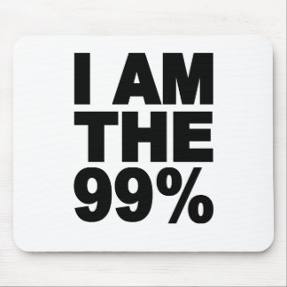 I am the 99% (Occupy Wall St) Mouse Pad