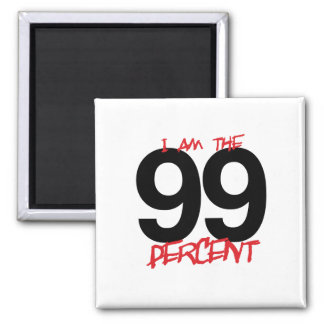 I AM THE 99 PERCENT -.png 2 Inch Square Magnet