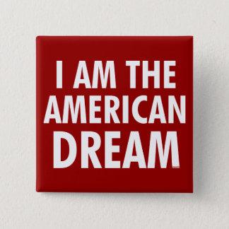 I Am The American Dream Button