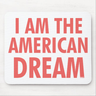 I Am The American Dream Mouse Pad