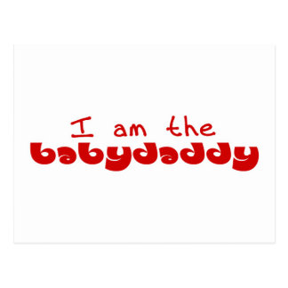 I am the Baby Daddy Postcards