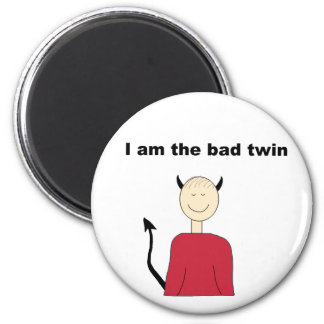 I Am The Bad Twin 2 Inch Round Magnet