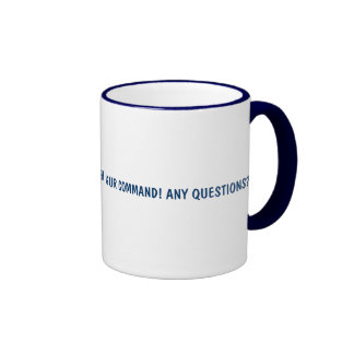 I AM THE BAND DIRECTOR MY WISH IS UR COMMAND! ... RINGER COFFEE MUG