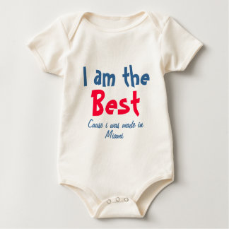 I am the best cause I was made in Miami Baby Bodysuit