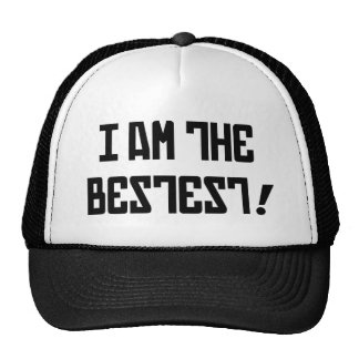 I am the bestest! trucker hat