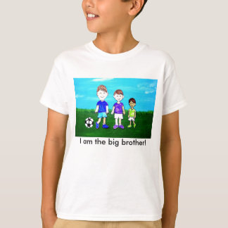 I am the big brother! T-Shirt