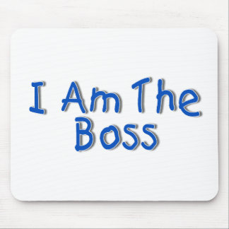 I Am The Boss Mouse Pad