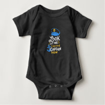 I Am The Captain Now Boating Captain Gift Baby Bodysuit