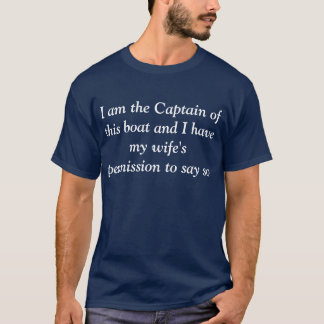 I am the Captain of this boat T-Shirt