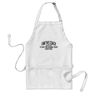 I AM THE COACH TO SAVE TIME ASSUME THAT I KNOW EVE ADULT APRON